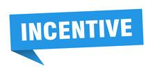 Incentive Banner. Incentive Speech Bubble. Incentive Sign
