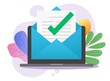 Approved email message notice check mark in document online on laptop computer pc or digital mail letter success confirmed application vector flat, concept of subscription newsletter or verified doc