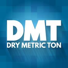 DMT - Dry Metric Ton Acronym, ...