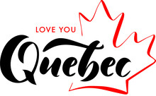 Quebec Love You. Canada Day Le...