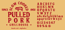Hand Drawn Vintage Retro Font. Outdoor Advertising Of American Restaurants And Eateries Inspired Typeface. Textured Unique Brush Script Style Alphabet. Letters And Numbers. Vector Illustration.