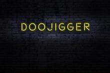 Neon Sign. Word Doojigger Agai...