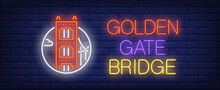 Golden Gate Bridge Neon Sign. ...