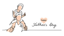 Happy Fathers Day Vector Background, Web Banner, Poster. Dad Carries Kid On His Shoulders. One Continuous Line Drawing With Lettering Fathers Day And Heart.