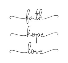 FAITH, HOPE, LOVE. Bible, Reli...