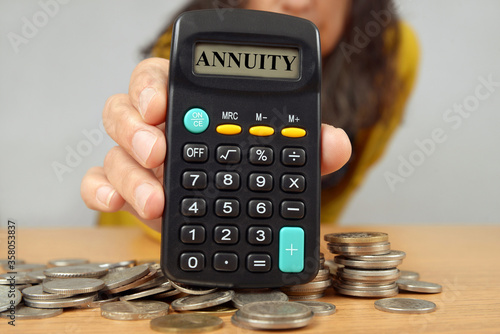 Photo Annuity concept with a calculator
