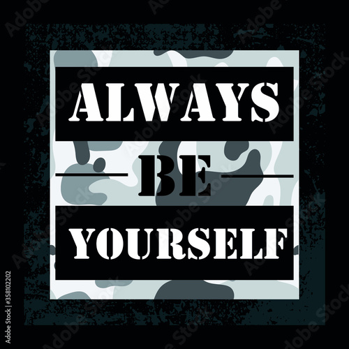 Fotomural Always be yourself slogan graphic vector print lettering for t shirt print desig
