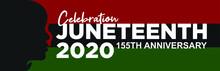 Celebration Juneteenth 2020. 1...