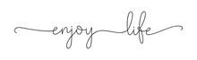 ENJOY LIFE. Positive Lettering...