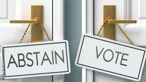 Photo Abstain and vote as a choice - pictured as words Abstain, vote on doors to show