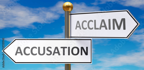Accusation and acclaim as different choices in life - pictured as words Accusation, acclaim on road signs pointing at opposite ways to show that these are alternative options Canvas Print