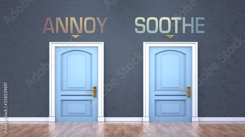 Photo Annoy and soothe as a choice - pictured as words Annoy, soothe on doors to show