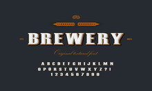 Brewery, Vintage Alphabet Font. Custom Handwritten Alphabet. Retro Textured Hand Drawn Typeface With 3d Texture. Vector Illustration. Letters And Numbers. Original Design