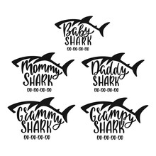 Grammy, Grampy, Mommy, Daddy, Baby Sharks. Hand Drawn Typography Phrases With Shark Silhouettes. Family Collection.
