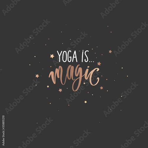 Obraz Yoga is magic- vector golden Inspirational, handwritten quote. Motivation lettering inscription - fototapety do salonu
