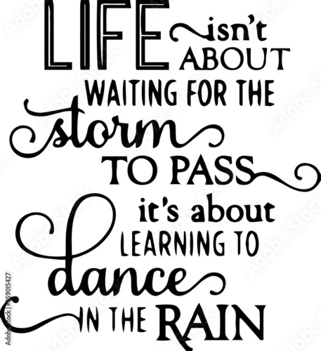 Fotografía life isn't about waiting for the storm to pass it's about learning to dance in t