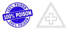 Web Mesh Medical Warning Triangle Pictogram And 100% Poison Seal Stamp. Blue Vector Rounded Grunge Seal Stamp With 100% Poison Caption.