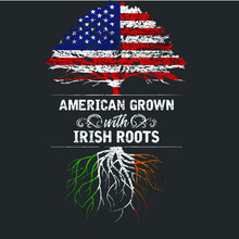 American Grown With Irish Root...