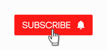 Subscribe Button And Hand Click Pointer Cursor. Social Media Red Buttons Of Bell And Subscribe To Channel Or Blog. Template With Shadow On Transparent Background. Vector Illustration.
