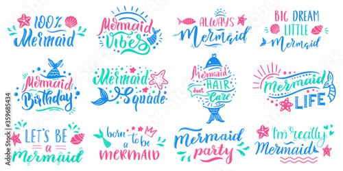 Mermaids lettering quotes. Hand drawn little mermaid lettering, cute fairy tale ocean marine mermaid inspirational phrases vector illustration set. Mermaid with phrase inspiration to party birthday