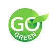 Go Green icon with eco-friendly slogan - fresh green circle with plant leaf and message inside - isolated vector logo