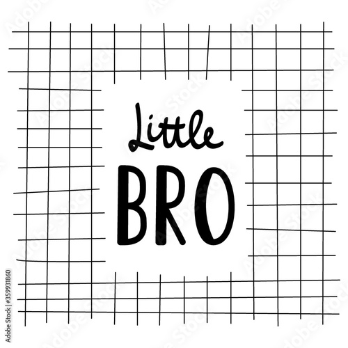 Vector illustration Little BRO lettering with black grid. Baby emblem for printing