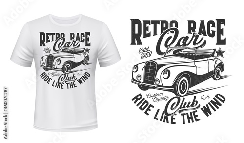 Racing retro cars club t-shirt print vector mockup. Vintage double phaeton, touring or tourer car, convertible sedan and lettering. Retro racing vehicle owners club clothes custom print