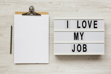 'I Love My Job' On A Lightbox,...