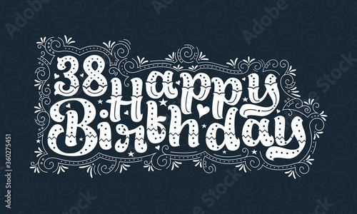 Papel de parede 38th Happy Birthday lettering, 38 years Birthday beautiful typography design with dots, lines, and leaves
