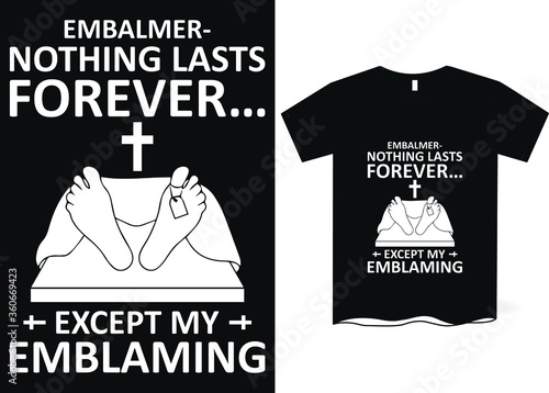 Embalmer: nothing lasts forever except my embalming- Mortician T-shirt Design, E Canvas Print