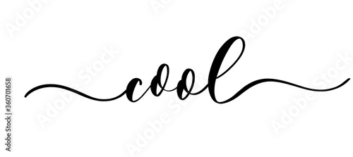 Photographie Cool - vector calligraphic inscription with smooth lines