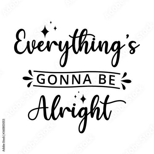 Everything is gonna be alright - text word Hand drawn Lettering card Wallpaper Mural