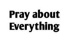 Pray About Everything, Christi...