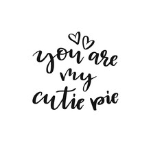 You Are My Cutie Pie Vector Il...