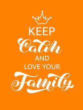 Keep Calm And Love Yor Family ...