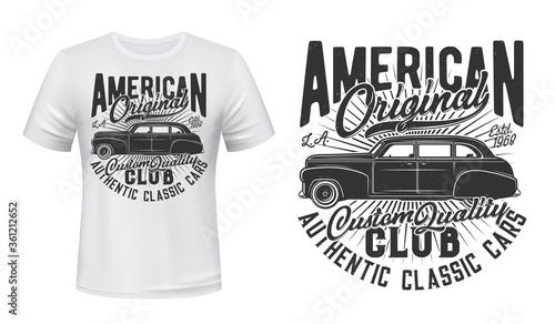 American old car t-shirt print vector mockup. Emblem with vintage, black sedan, retro limousine and typography. American, classic car owners club, vehicles restoration service apparel print template #361212652