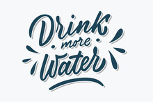 Drink More Water Hand Drawn Brush Lettering Phrase. Blue Shaded Letters On White Background. Motivational Qoute For Invitation, Poster, Postcard, Banner, Social Media Advertising, Stickers And Cloth