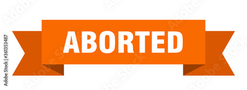 Photo aborted ribbon. aborted isolated band sign. aborted banner