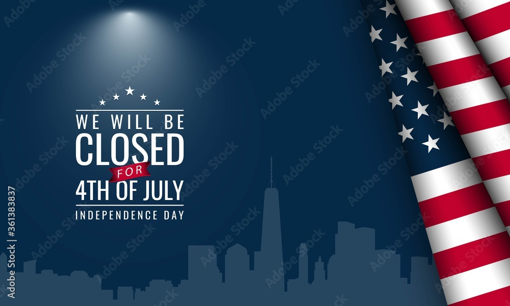 American Independence Day Background. Fourth of July. We will be closed for Independence Day.