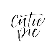 Cutie Pie Phrase. Hand Drawn B...