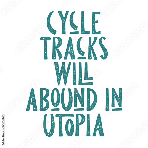 Cycle tracks will abound in Utopia Canvas Print