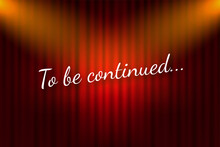 To Be Continued Handwrite Title On Red Round Background. Old Movie Circle Ending Screen. Vector Stock Illustration.