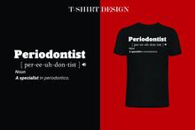 Periodontist Definition T-shir...