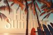 Leinwandbild Motiv Hello summer words on tropical palm tree background. Summer vacation and travel holiday concept.
