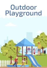 Outdoor Playground Poster Template. Commercial Flyer Design With Semi Flat Illustration. Kids Recreation. Vector Cartoon Promo Card. Children Playpark, Kindergarten Advertising Invitation