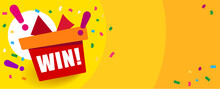 Bright Orange Background With Text Win Gift Box And Exclamation Marks. Congratulations Win Banner. Fireworks Or Confetti Around.