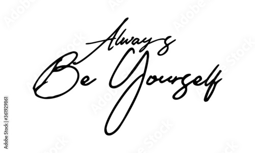Cuadros en Lienzo Always Be Yourself Handwritten Font Typography Text Positive Quote on White Back