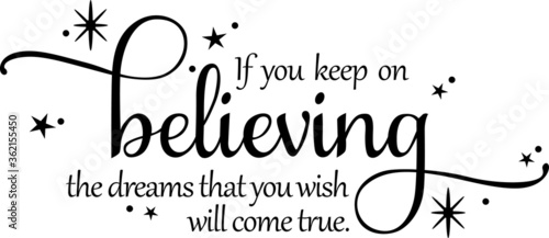 Foto if you keep on believing the dream that you wish will come true inspirational qu