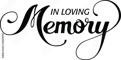 Photo In Loving Memory - custom calligraphy text