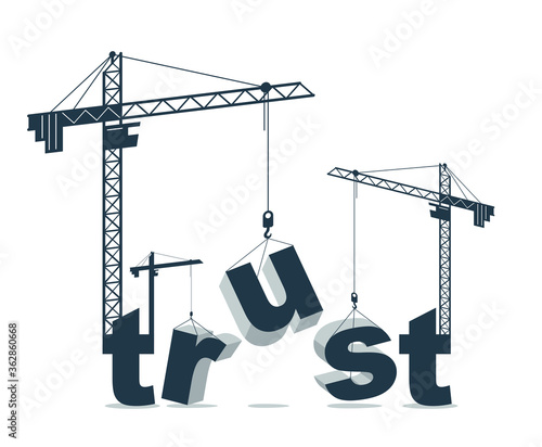 Construction cranes build Trust word vector concept design, conceptual illustration with lettering allegory in progress development, stylish metaphor of business or relations Wallpaper Mural